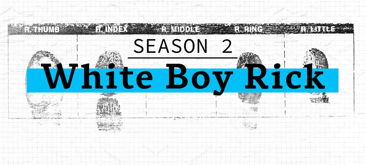 Season 2: White Boy Rick