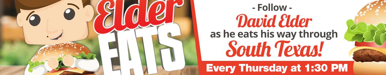 Elder Eats: Follow David Elder as he eats his way through South Texas! Every Thursday at 1:30 p.m.