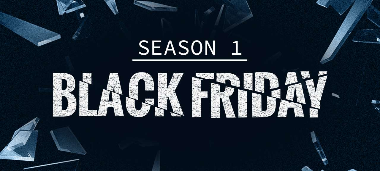 Season 1: Black Friday